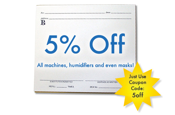 5% Off All Masks, Machines and Humidifiers