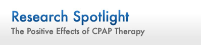 Research Spotlight: The Positive Effects of CPAP Therapy
